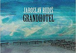Jaroslav Rudiš – Grandhotel