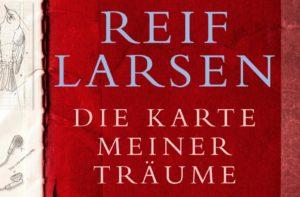 Reif Larsen – Die Karte meiner Träume