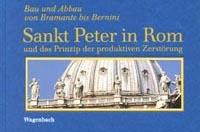 Horst Bredekamp – Sankt Peter in Rom und das Prinzip der produktiven Zerstörung