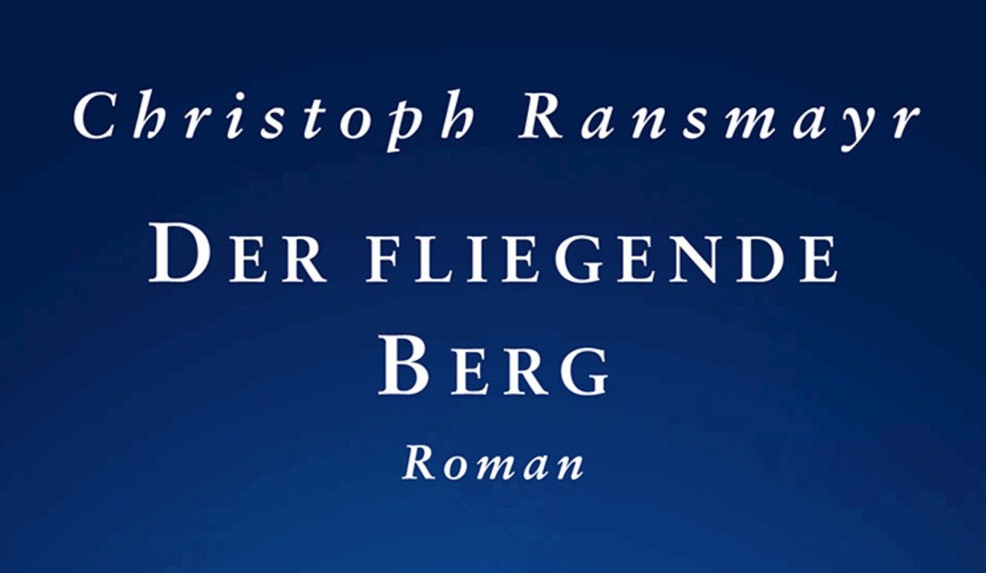 Christoph Ransmayr — Der fliegende Berg (2)