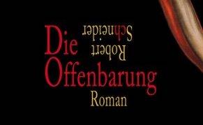 Robert Schneider – Die Offenbarung – (1)