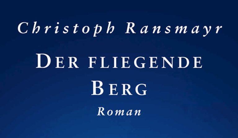 Christoph Ransmayr — Der fliegende Berg (1)