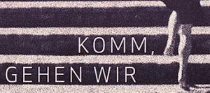 Arnold Stadler – Komm, gehen wir (1)