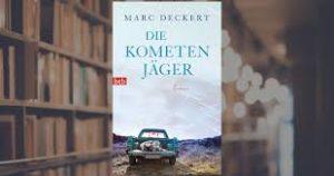 Marc Deckert: Die Kometenjäger