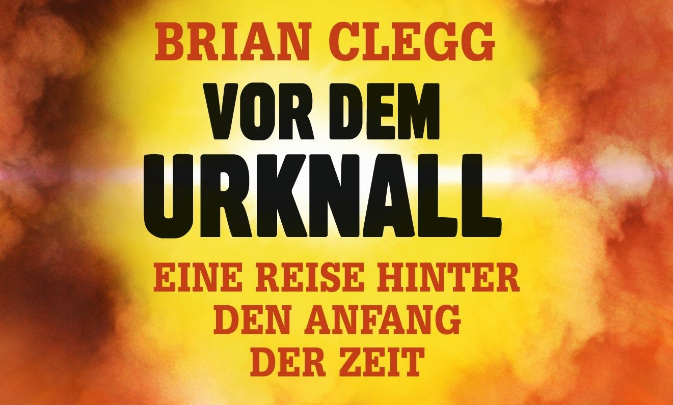 Brian Clegg: Vor dem Urknall